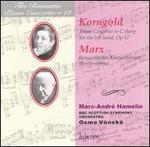 Korngold: Piano Concerto, Op. 17; Marx: Romantisches Klavierkonzert