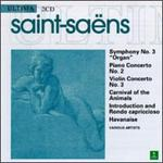 "Saint-Sa�ns: Symphony No. 3 ""Organ""; Piano Concerto No. 2; Violin Concerto No. 3; Carnival of the Animals; etc."
