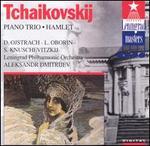 Tchaikovsky: Piano Trio/Hamlet