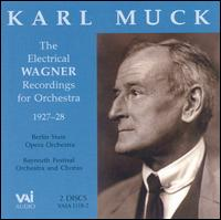 Karl Muck The Electrical Wagner Recordings for Orchestra - Bayreuth Festival Orchestra & Chorus (choir, chorus); Karl Muck (conductor)