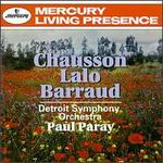 Paray Conducts Chausson, Lalo, and Barraud