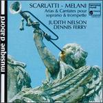 Alessandro Scarlatti & Alessandro Melani: Arias & Cantates pour soprano & trompette