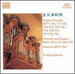 Bach: Organ Chorales; Preludes; Fugues