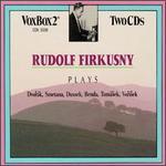 Rudolf Firkusny Plays Dvor�k, Smetana, Dussek, Benda, Tom�sek, Vorisek