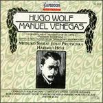 Hugo Wolf: Fragment of an Opera; Songs from Spanisches Liederbuch