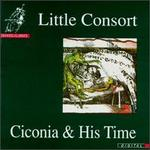 Little Consort: Johannes Ciconia and His Time