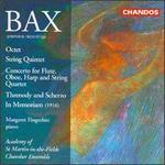 Bax: Octet; String Quintet; Concerto; Threnody & Scherzo; In Memoriam