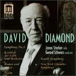 Diamond: Music for Romeo and Juliet; Psalm; Kaddish for Violoncello and Orchestra; Symphony No.3