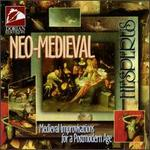 Neo-Medieval: Medieval Improvisations For A Postmodern Age