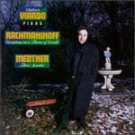 Rachmaninoff: Variations; Medtner: Sonata in A minor; Sonata Reminiscenza; Canzona Matinatal; Sonata Tragica