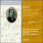 Ignaz Brnll: Piano Concerto No. 1, Op 10; Piano Concerto No 2, Op 24; Andante and Allegro, Op 88
