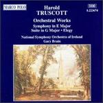 Truscott: Symphony in E Major / Suite in G Major / Elegy