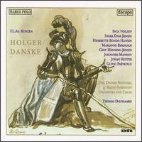 Friedrich Ludwig Aemilius Kunzen: Holger Danske - Gert Henning-Jensen (vocals); Guido Paevatalu (vocals); Henriette Bonde-Hansen (vocals); Inga Nielsen (vocals);...