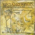 Luciano Berio: The Complete Works for Solo Piano