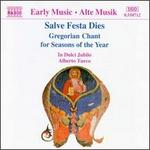 Salve Feste Dies: Gregorian Chant for Seasons of the Year