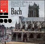 Bach: French Suite No. 6 / Partita for harpsichord