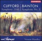 Hubert Clifford: Symphony 1940; Edgar Bainton: Symphony No. 2