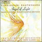 Einojuhani Rautavaara: Angel of Light; Dances with the Winds; Cantus Arcticus
