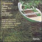Chausson: PoFme; Piano Trio; PiFce; Andante and Allegro
