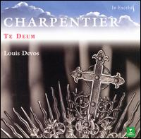 Marc-Antoine Charpentier: Te Deum - Bernadette Degelin (soprano); David James (counter tenor); Dominique Mols (soprano); Jan Caals (tenor);...