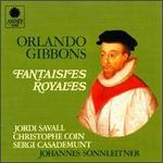 Orlando Gibbons: Fantaisies Royales