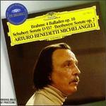 Brahms: 4 Balladen Op. 10; Schubert: Sonate D 537; Beethoven: Sonate Op. 7