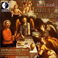 Cabanilles: Tientos y Passacalles - Jan Willem Jansen (organ); Los M�sicos de Su Alteza