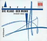 Orff: Die Kluge; Der Mond - Arno Wyzniewski (speech/speaker/speaking part); Eberhard B�chner (tenor); Fred Teschler (bass); Gert Gutschow (vocals);...