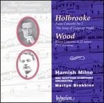 "Joseph Holbrooke: Piano Concerto No. 1 ""The Song of Gwyn ap Nudd""; Haydn Wood: Piano Concerto in D minor"
