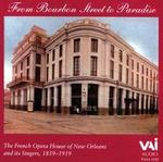 From Bourbon Street to Paradise: The French Opera House of New Orleans and its Singers, 1859 - 1919