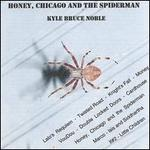 Honey, Chicago & the Spiderman