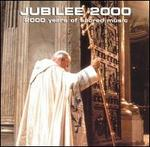 Jubilee 2000: 2000 Years of Sacred Music