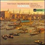 Handel: Water Music; Fireworks Music; Concerti grossi Op. 3