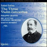Saint-Sa�ns: Violin Concertos - Philippe Graffin (violin); BBC Scottish Symphony Orchestra; Martyn Brabbins (conductor)
