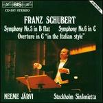 Schubert: Symphonies 5 & 6; Overture 'In the Italian Style', D591