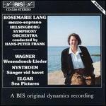 Wagner: Wesendonck-Lieder; G�sta Nystroem: Ssnger vid havet; Elgar: Sea Pictures