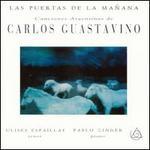 Las Puertas de la Ma�ana: Canciones de Argentina de Carlos Guastavino