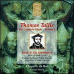 Thomas Tallis: Music at the Reformation