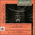 """Il """"Carlo Felice"""" di Genova: Un secolo di grandi voci, Vol. 1"""