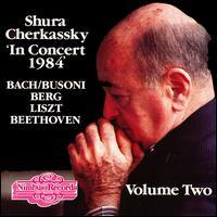 Shura Cherkassky In Concert 1984 Vol. 2 - Shura Cherkassky (piano)