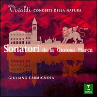 Vivaldi: Nature Concertos - Giuliano Carmignola (violin); Sonatori de la Gioiosa Marca