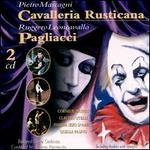 Pietro Mascagni: Cavalleria Rusticana; Ruggero Leoncavallo: Pagliacci