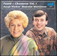 Faur�: Chansons, Vol. 1 - Malcolm Martineau (piano); Sarah Walker (vocals)
