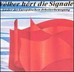 V�lker h�rt die Signale: Lieder der EuropSischen Arbeiterbewegung