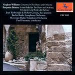 Vaughan Williams: Concerto for Two Pianos & Orchestra; Benjamin Britten: Scottish Ballad; Introduction & Rondo