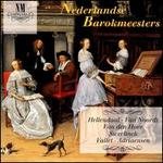 Baroque Masters of the Netherlands: Hellendaal, Et