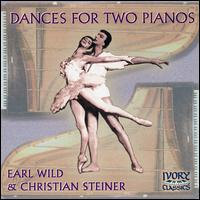 Dances for Two Pianos - Christian Steiner (piano); Earl Wild (piano)