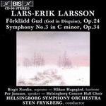 Lars-Erik Larsson: F�rkl?dd Gud; Symphony No. 3