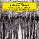 Jean Sibelius: Tapiola; En Saga; The Bard; Valse triste