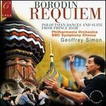 Alexander Borodin: Requiem; Polovtsian Dances and Suite from Prince Igor